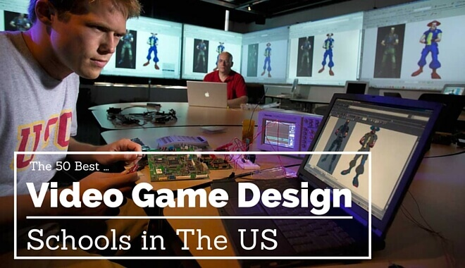 The Best Video Game Development Schools US World Rankings - Game design schools