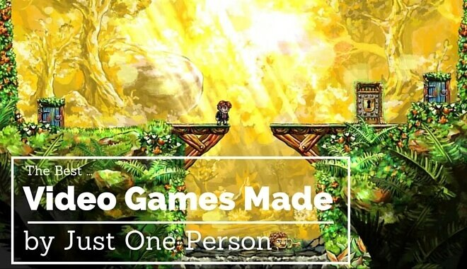 The 9 Best Video Games Made By One Person Game Designing