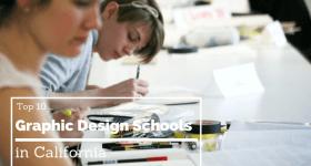 The Top 10 Graphic Design Schools in California
