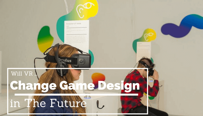 vr changing game design