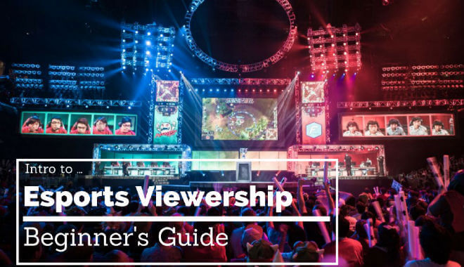 guide to esports viewership