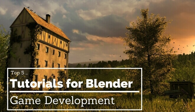 Top 5 Blender Tutorials for Video Game Development | 2019 Update