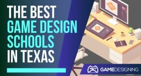 Game Design Colleges in Texas