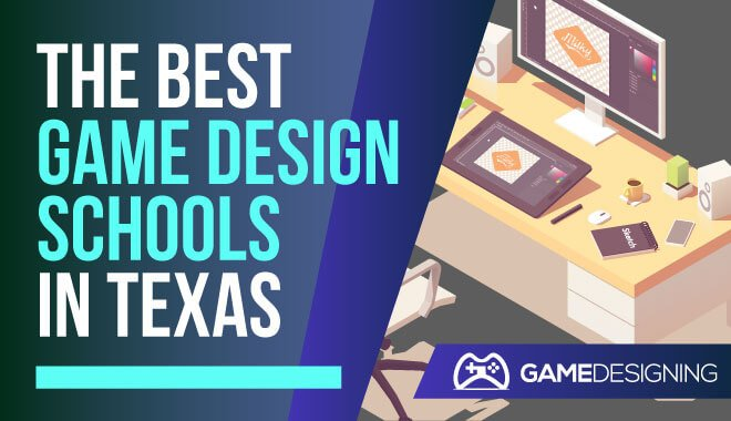 11 Colleges For Game Development In Texas Top Rated Programs
