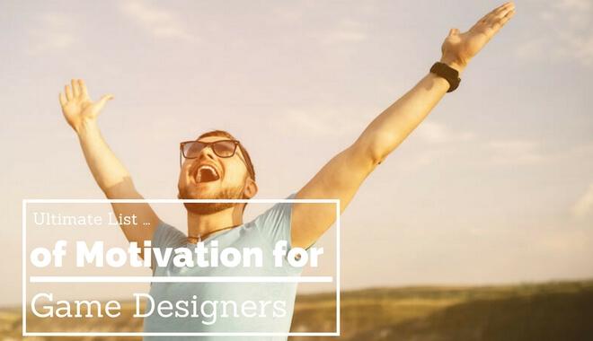 game designer motivation list