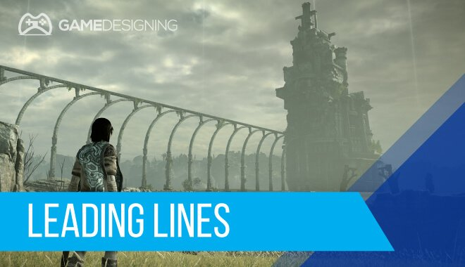 Video Game Level Design - Leading Lines