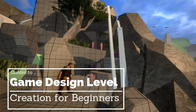 Guides Game Design Level Creation For Beginners