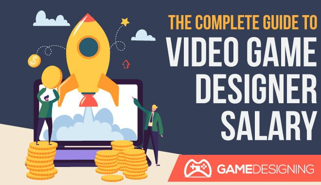 Average Video Game Designer Salary The Complete Guide