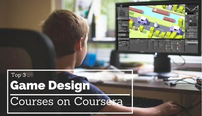 The Top Affordable Coursera Game Development Training Courses - Game design courses