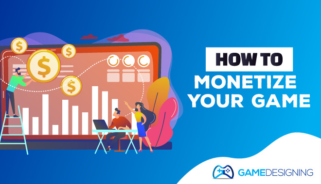 How to monetize your game