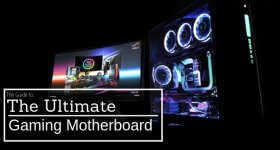 The Ultimate Gaming Motherboard Guide