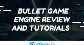 Bullet Game Engine Review and Tutorials