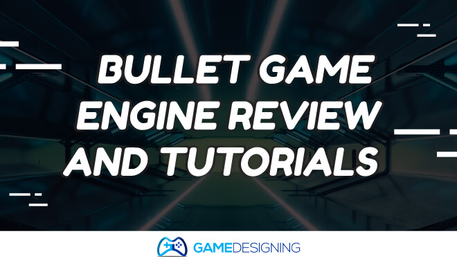 The Ultimate Bullet Physics Engine Review (Plus 5 Tutorials)