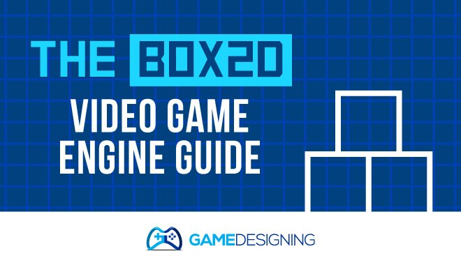 The Box2D Video Game Engine Guide