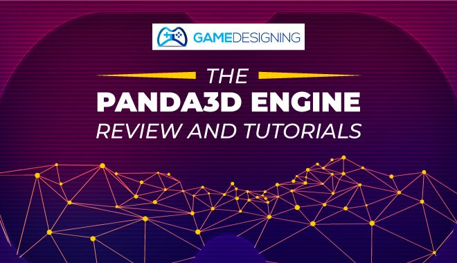 The Panda 3d Engine Review and Tutorials