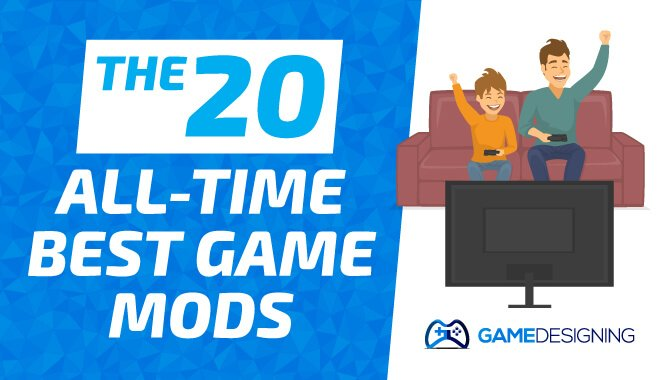 The 20 All Time Best Game Mods