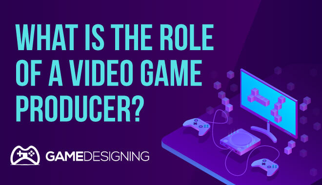 What is the role of a video game producer
