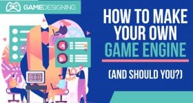 How to make your own game Engine