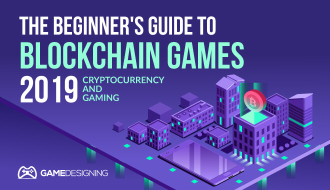 The Beginners Guide to Blockchain Games