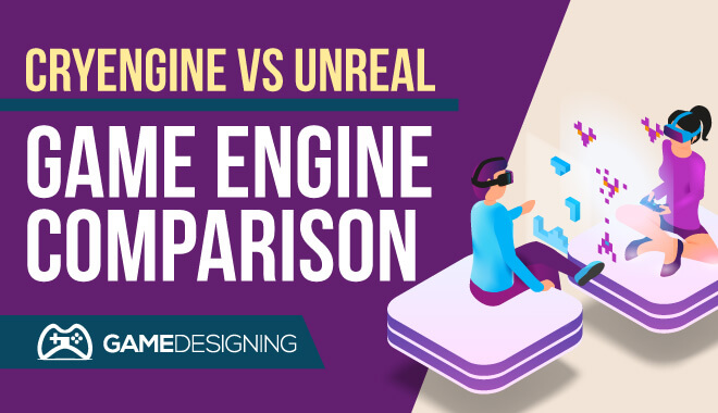 Unreal vs CryEngine