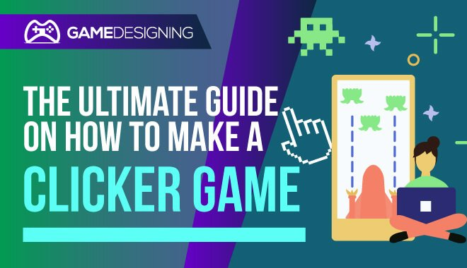 How to Make a Clicker Game