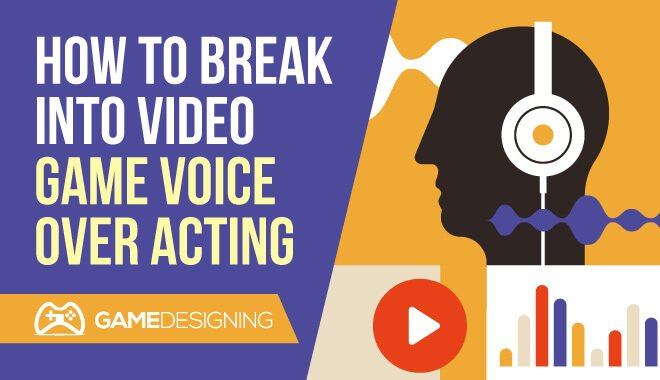 5 Tips for Voice Acting in Video Games - Backstage