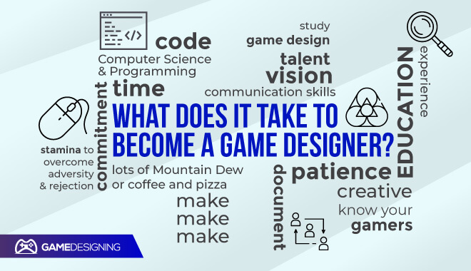 What does it take to become a game designer?