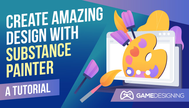 Create Great Art with Substance Painter