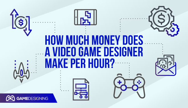 How Much Money Does A Video Game Designer Make Per Hour?
