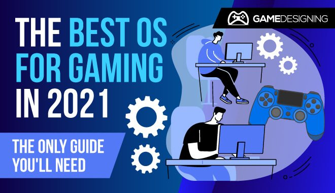 The Best OS For Gaming