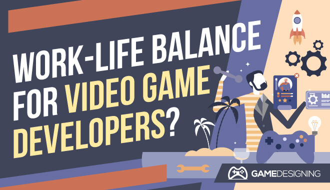 Work-Life Balance For Video Game Developers
